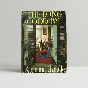 raymond chandler the long goodbye first edition1