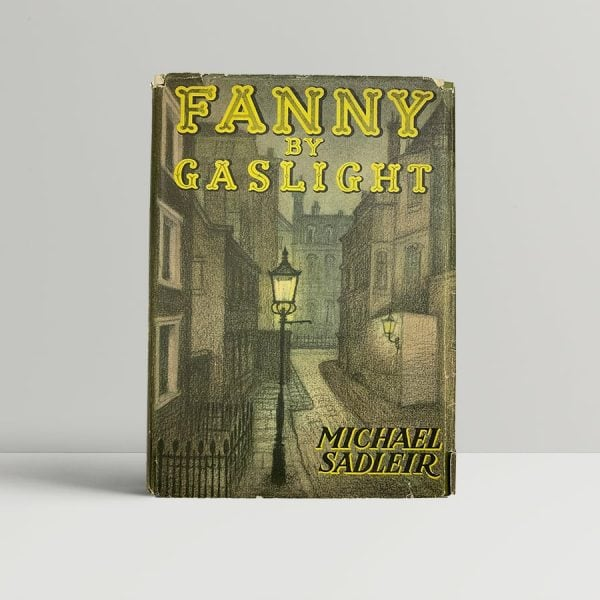 michael sadleir fanny by gaslight first uk edition 1940 signed