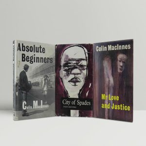 colin macinnes the london novels absolute beginners city of spades mr love and justice first uk editions