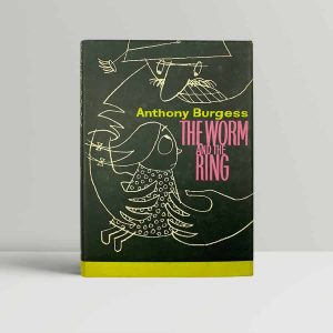 anthony burgess the worm and the ring first uk edition 1961