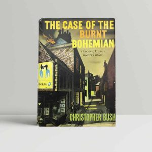 bush christopher the case of the burnt bohemian first uk edition