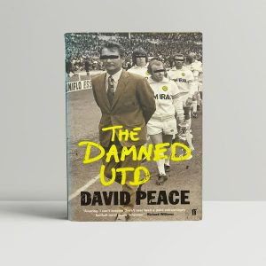 david peace the damned utd first uk edition signed 2006