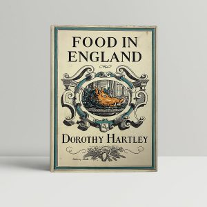 dorothy hartley food in england first uk edition 1954