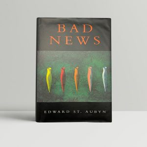 edward st aubyn bad news first uk edition 1992
