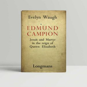 evelyn waugh edmund campion first uk edition 1935 2