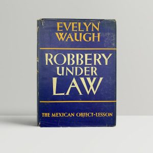 evelyn waugh robbery under law first uk edition 1939
