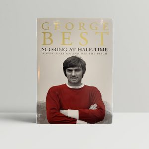 george best scoring at half time first uk edition 2003 signed