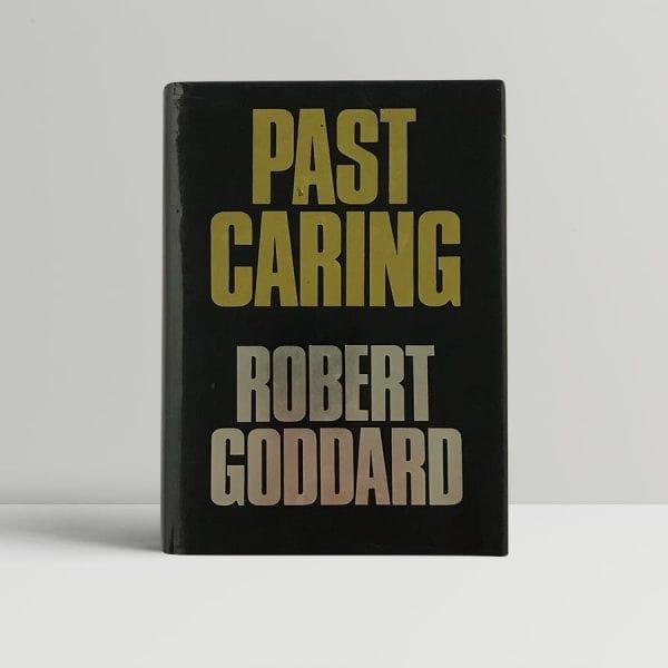 goddard robert past caring first uk edition 1986 2 1
