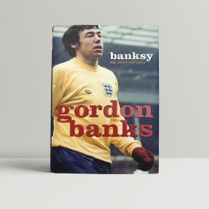 gordon banks banksy first uk edition 2002 signed and inscribed