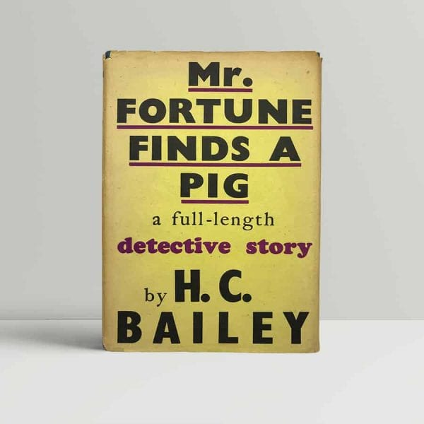 h c bailey mr fortune finds a pig first uk edition 1943