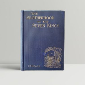 l t meade the brotherhood of seven kings first uk edition 1899