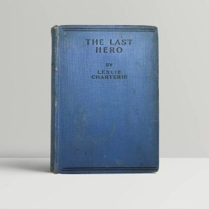 leslie charteris the last hero first uk edition 1930