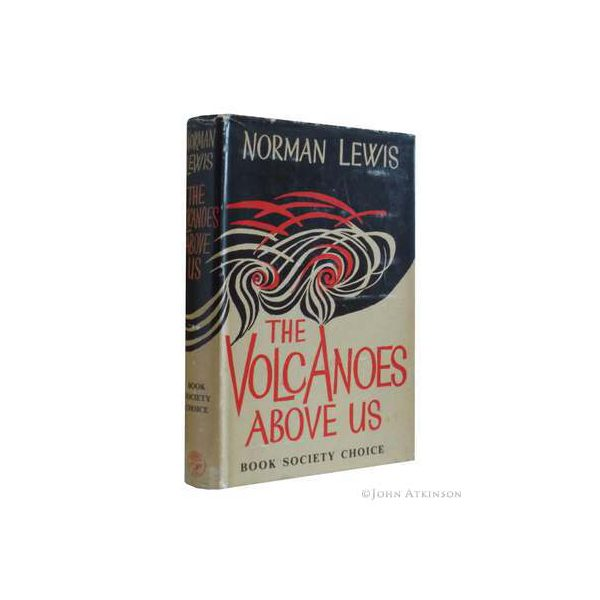 lewis norman the volcanoes above us first uk edition signed 1