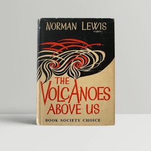 lewis norman the volcanoes above us first uk edition signed