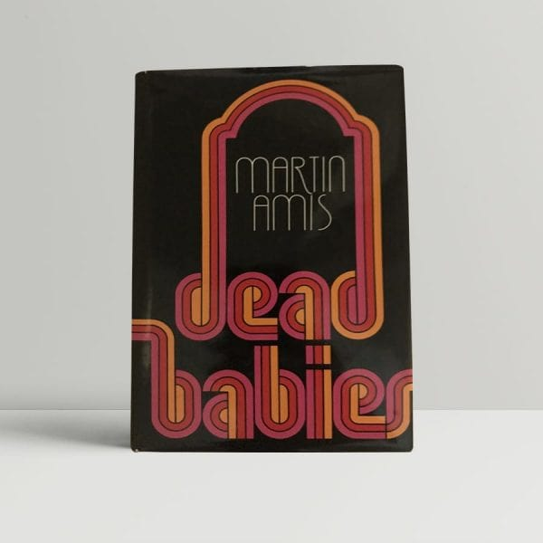 martin amis dead babies first uk edition 1975