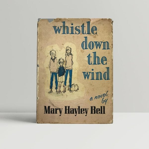 mary hayley bell whistle down the wind first uk edition 9849