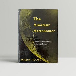 moore patrick the amateur astronomer first uk edition 1957