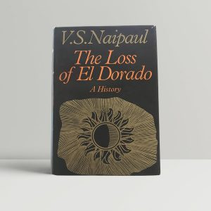 naipaul v s the loss of el dorado first uk edition signed