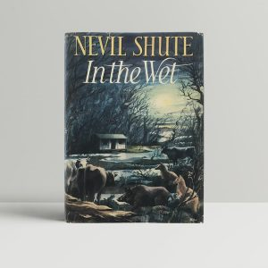 nevil shute in the wet first uk edition 1953 signed