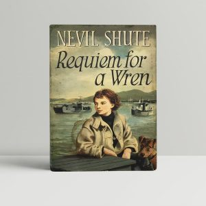 nevil shute requiem for a wren first uk edition 1955