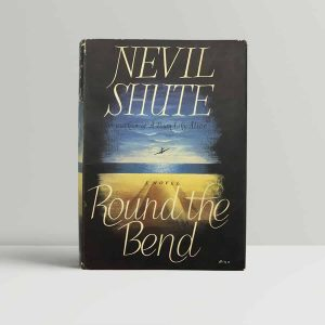 nevil shute round the bend first uk edition 1951