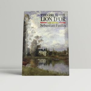 sebastian faulks the girl at the lion dor first uk edition
