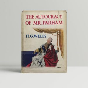 wells h g the autocracy of mr parham signed by the author