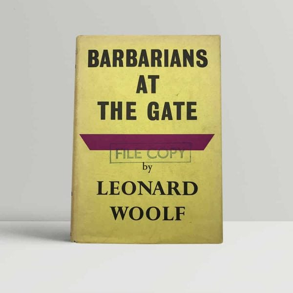 woolf leonard barbarians at the gate first uk edition 1939
