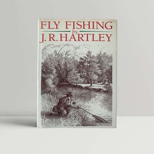 J R Hartley Fly Fishing First Edition