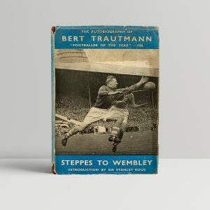 Bert Trautmann Steppes To Wembley First Edition Signed