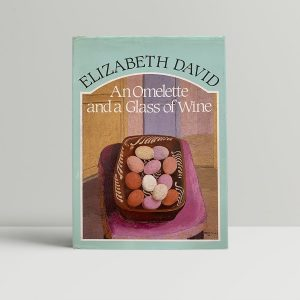Elizabeth David Wine Omelette First Edition