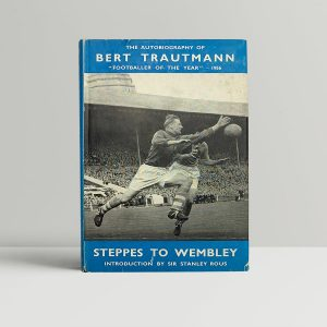 bert trautmann steppes to wembley signed first edition1