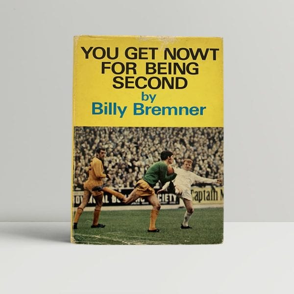 Billy Bremner You Get Nowt First Edition