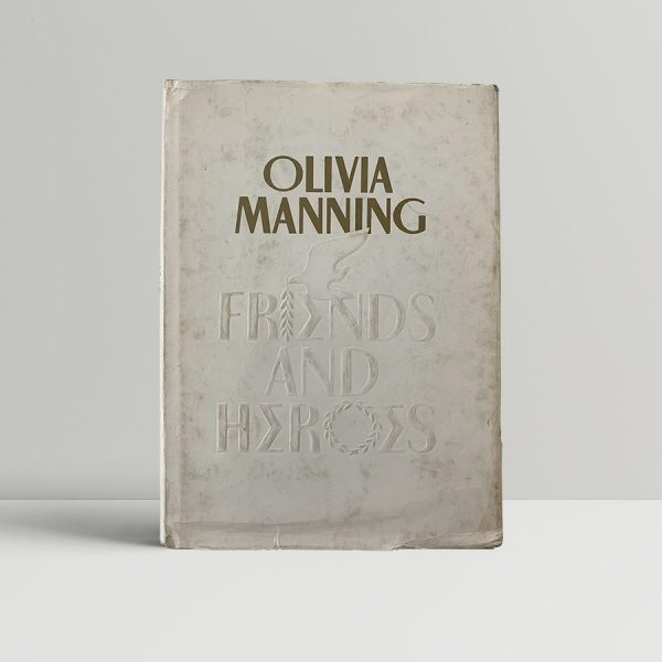 Olivia Manning Friends And Heroes First Edition