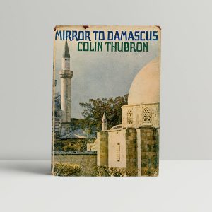 Colin Thubron Mirror To Damascus First Edition
