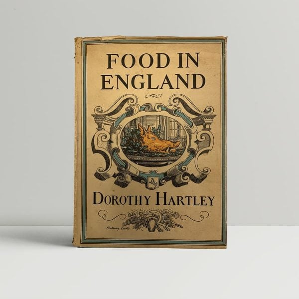 Dorothy Hartley Food In England First Edition