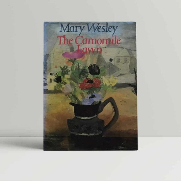 Mary Wesley The Camomile Lawn First Edition