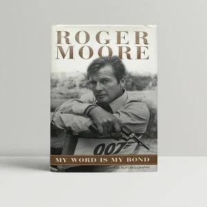 Roger Moore My Word Is My Bond First Edition Signed