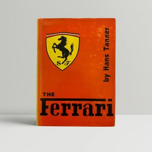 Hans Tanner The Ferrari First Edition 1