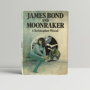 christopher wood james bond and the moonraker first edition