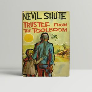 nevil shute the trustee in the toolroom fisrt edition1