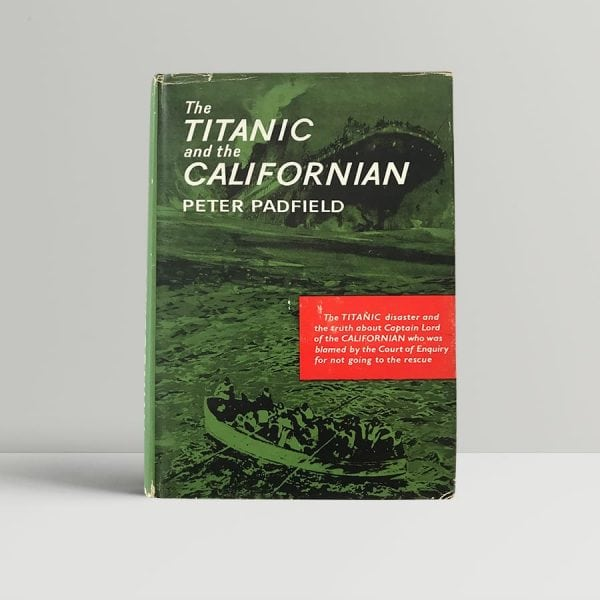 peter hadfield the titanic and the californian first edition1