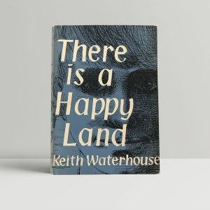 keith waterhouse there is a happy land first edition1