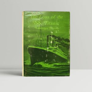 lawrence beesley the loss of the ss titanic first revised edition1