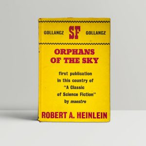 robert heinlein orphans of the sky first edition1
