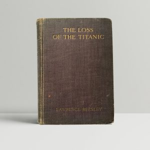 Lawrence Beesley The Loss of the Titanic First Edition1912 1