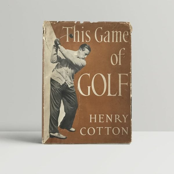 Henry Cotton This Game of Golf Signed And Inscribed First Edition1