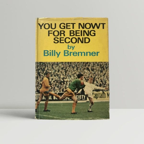 billy bremner you get nowt for being second signed first edition1