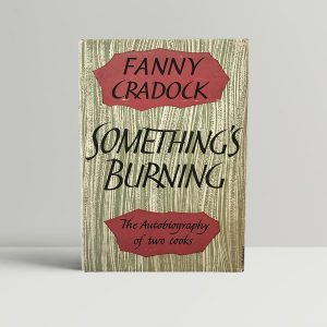 fanny cradock somethings burning first edition1