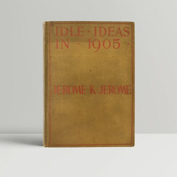 jerome k jerome ideal ideas in 1905 first edition1
